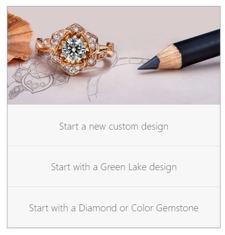 start designing options- Start with a Designer, a New Design, a Green Lake Design, or a Gem